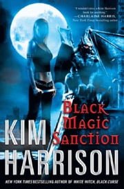 Black Magic Sanction ebook by Kim Harrison