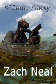 Silent Enemy ebook by Zach Neal