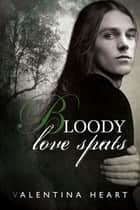 Bloody Love Spats ebook by Valentina Heart