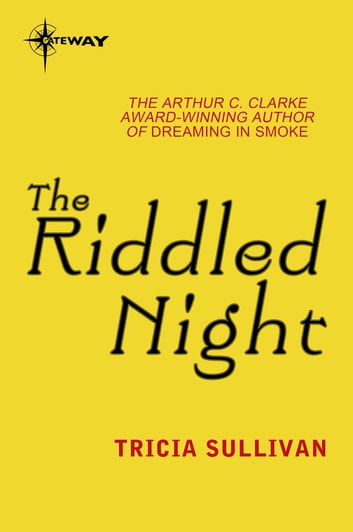 The Riddled Night ebook by Tricia Sullivan