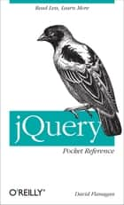 jQuery Pocket Reference - Read Less, Learn More ebook by David Flanagan