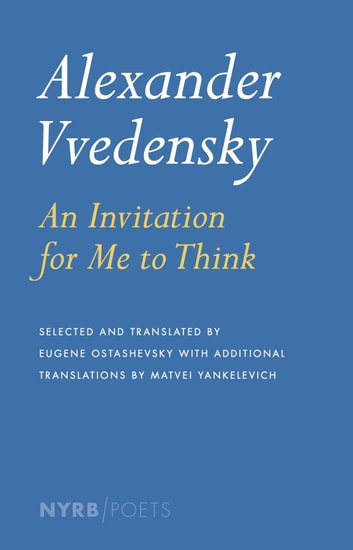 Alexander Vvedensky: An Invitation for Me to Think ebook by Alexander Vvedensky