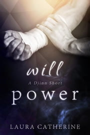 Will Power - Djinn ebook by Laura Catherine