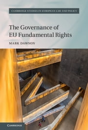 The Governance of EU Fundamental Rights ebook by Mark Dawson