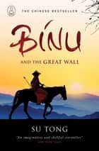 Binu and the Great Wall of China ebook by Su Tong