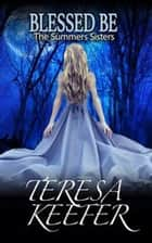 Blessed Be ebook by Teresa Keefer