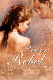 A Reason to Rebel ebook by Wendy Soliman