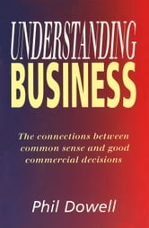 Understanding Business ebook by Phil Dowell