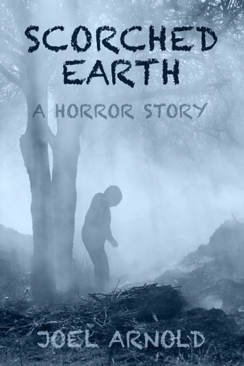Scorched Earth ebook by Joel Arnold