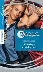 Chantage et séduction ebook by Susanna Carr