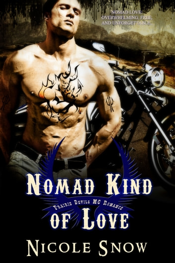 Nomad Kind of Love: Prairie Devils MC Romance ebook by Nicole Snow