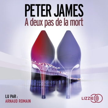 À deux pas de la mort audiobook by Peter JAMES