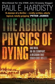 The Abrupt Physics of Dying ebook by Paul E. Hardisty