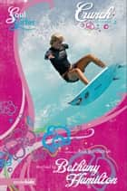 Crunch - A Novel ebook by Rick Bundschuh, Bethany Hamilton
