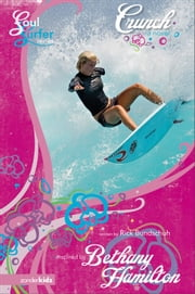 Crunch - A Novel ebook by Rick Bundschuh,Bethany Hamilton