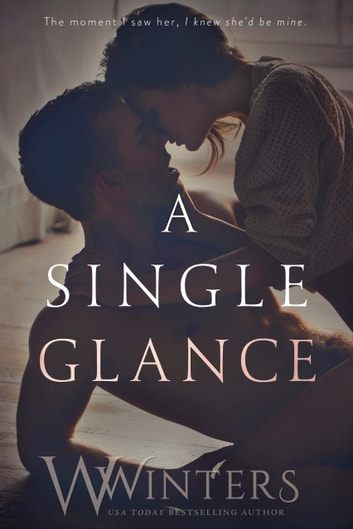 A Single Glance ebook by W. Winters,Willow Winters