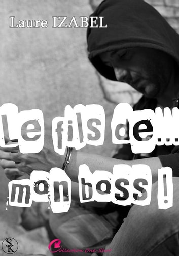 Le fils de... mon boss ! ebook by Laure Izabel