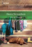 Five Is Enough ebook by Dawn Stewardson