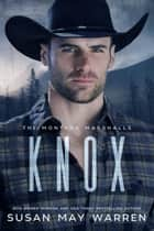 Knox - Montana Marshalls, #1 ebook by
