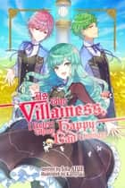 As The Villainess, I Reject These Happy-Bad Endings! ebook by Iota AIUE, Kuroyuki, Molly Lee