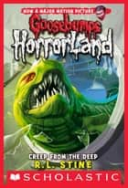 Creep From the Deep (Goosebumps Horrorland #2) ebook by R. L. Stine