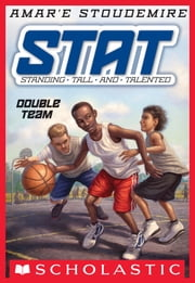 STAT: Standing Tall and Talented #2: Double Team - Standing Tall and Talented ebook by Amar'e Stoudemire,Tim Jessell