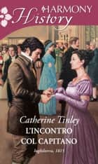 L'incontro col capitano ebook by Catherine Tinley