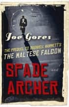 Spade & Archer ebook by Joe Gores