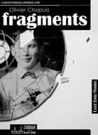 Fragments ebook by Olivier Chapuis