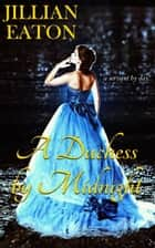 A Duchess by Midnight ebook door Jillian Eaton