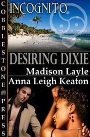 Desiring Dixie ebook by Madison Layle,Anna Leigh Keaton