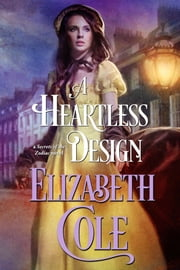 A Heartless Design - A Secrets of the Zodiac Novel ebook by Elizabeth Cole