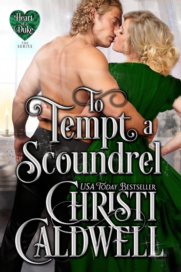 To Tempt a Scoundrel - Heart of a Duke, #15 ebook by Christi Caldwell