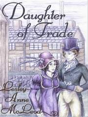 Daughter of Trade ebook by McLeod, Lesley-Anne