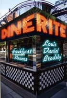 Dine-Rite: Breakfast Poems ebook by Louis Daniel Brodsky