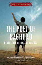 The Poet of Baghdad - A True Story of Love and Defiance ebook by Jo Tatchell