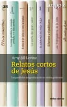 Relatos cortos de Jesús ebook by Amy-Jill Levine