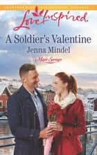 A Soldier's Valentine (Mills & Boon Love Inspired) (Maple Springs, Book 2) ebook by Jenna Mindel