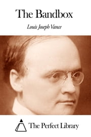 The Bandbox ebook by Louis Joseph Vance