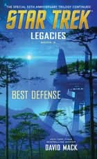 Legacies #2: Best Defense ebook by David Mack