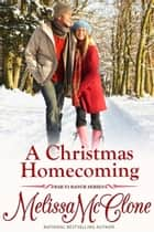A Christmas Homecoming ebook by Melissa McClone
