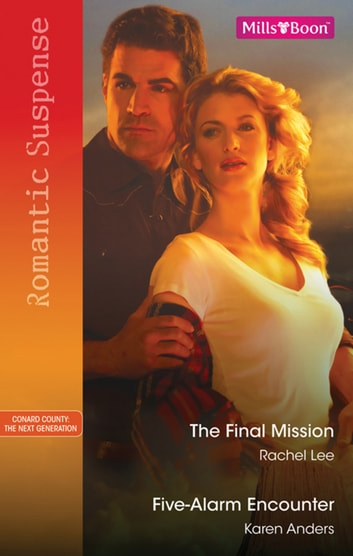 The Final Mission/Five-Alarm Encounter ebook by Rachel Lee,Karen Anders