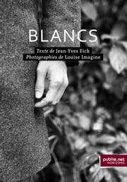 Blancs ebook by Louise Imagine, Jean-Yves Fick