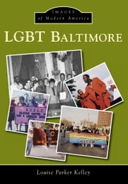 LGBT Baltimore ebook by Louise Parker Kelley