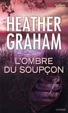 L'ombre du soupçon ebook by Heather Graham