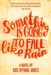 Something is Going to Fall Like Rain ebook by Ros Wynne-Jones