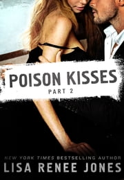 Poison Kisses Part 2 ebook by Lisa Renee Jones