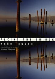 Facing the Bridge ebook by Yoko Tawada