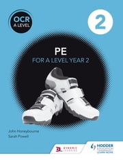 OCR A Level PE Book 2 ebook by John Honeybourne,Sarah Powell