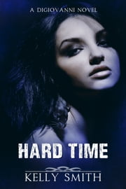 Hard Time ebook by Kelly Smith